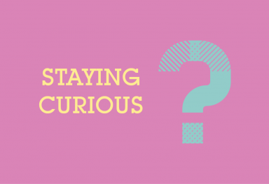 Staying Curious