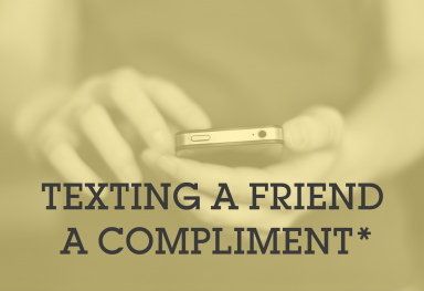 Texting a Friend a Compliment*