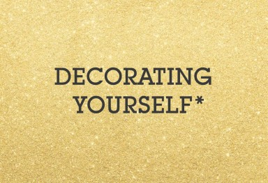 Decorating Yourself