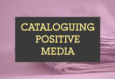 Cataloguing Positive Media