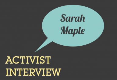 Activist Interview: Sarah Maple - Artist
