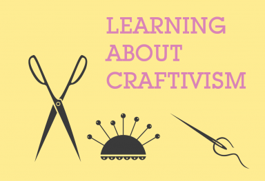 Learning about Craftivism